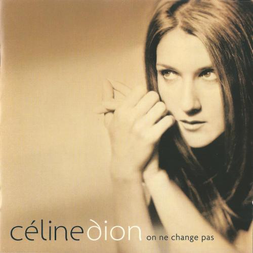 Celine Dion - On Ne Change Pas